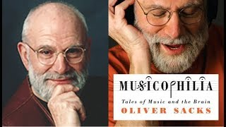 Why The Brain Loves Music, Dr. Oliver Sacks, Columbia University
