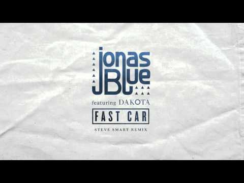 Download Jonas Blue - Fast Car feat. Dakota (Steve Smart Remix)