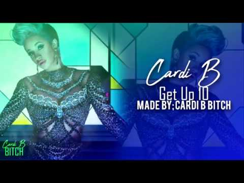 Cardi B — Get Up 10 (Lyrics Video) HD