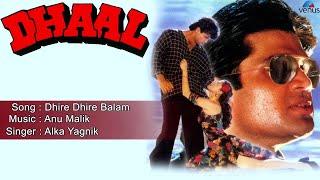 Dhaal : Dhire Dhire Balam Full Audio Song | Sunil Shetty, Raveena Tondon |