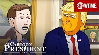 Next on Episode 15 | Our Cartoon President | SHOWTIME