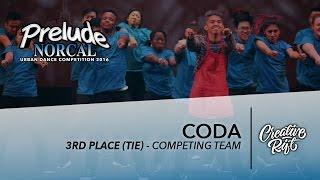 CODA || 3rd Place Tie || Prelude NorCal 2016 [Creative Rift Official 4K]
