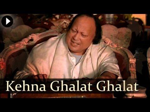 Kehna Ghalat Ghalat - Nusrat Fateh Ali Khan - Popular Qawwali Songs