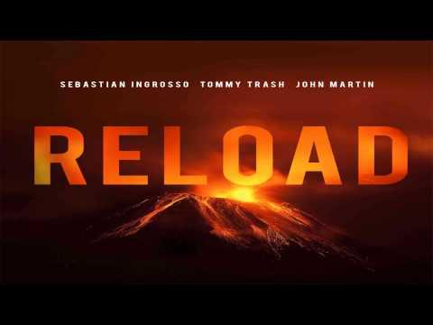 Sebastian Ingrosso & Tommy Trash feat. John Martin Reload Radio Edit