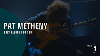 Pat Metheny - This Belongs To You (The Unity Sessions)