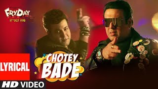 Chotey Bade Lyrical Video | FRYDAY | Govinda | Varun Sharma | Mika Singh | Ankit Tiwari