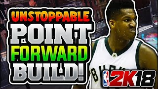 6'9 POINT FORWARD RETURNS!! UNSTOPPABLE BUILD NBA 2K18