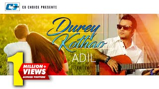 Dure Kothao Jeona | Adil | New Video Song | Full HD