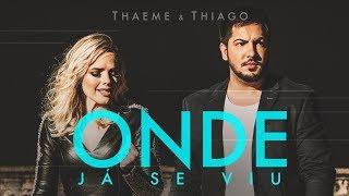 Thaeme & Thiago - Onde Já Se Viu | Clipe Oficial
