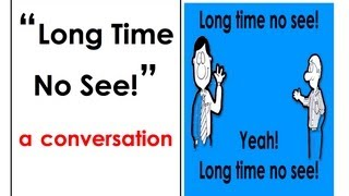 Long Time No See! | Easy English Conversation Practice | ESL