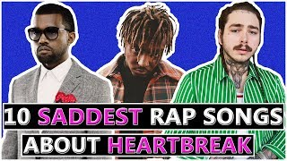 10 Saddest Rap Songs About Heartbreak