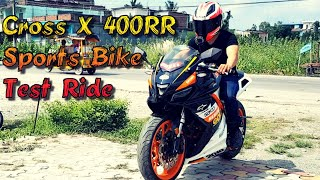 Cross X 400 RR Sports Bike || Test Ride Review Nepal
