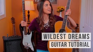 Wildest Dreams - Taylor Swift | Electric + Acoustic Guitar Tutorial