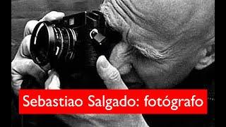 Sebastiao Salgado: fotógrafo