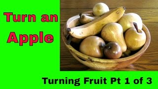 How to Turn an Apple (Turning Fruit Part 1 of 3)