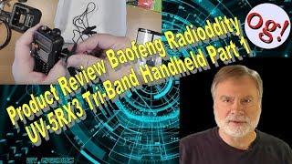 Product Review Baofeng Radioddity UV-5RX3 Tri-Band Handheld Part 1