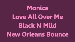 Monica - Love All Over Me (New Orleans Bounce Mix)