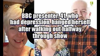 BBC presenter, 41, who had depression, hanged herself after walking out halfway through show