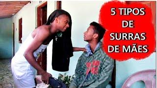 5 TIPOS DE SURRAS DE MÃES