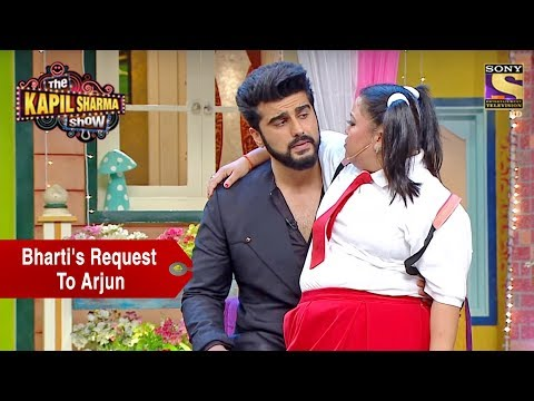 Xxx Mp4 Bharti 39 S Request To Arjun The Kapil Sharma Show 3gp Sex