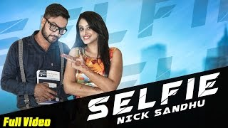 New Punjabi Songs 2015 | Selfie | Nick Sandhu | Official Video [Hd] | Latest Punjabi Songs