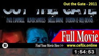 Watch: Out the Gate (2011) Full Movie Online