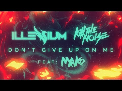 Xxx Mp4 Kill The Noise Illenium Don't Give Up On Me Ft Mako Lyric Video 3gp Sex