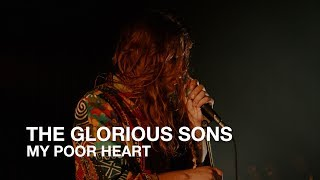 The Glorious Sons | My Poor Heart | First Play Live