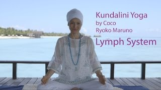 Kundalini Yoga - Lymph System