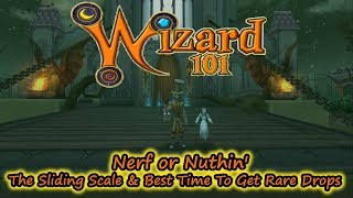 """Wizard101 """"Nerf or Nuthin"""" The Best Time To Get Rare Drops"""