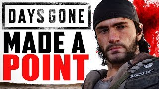 Days Gone Has Made A DAMN Point
