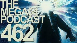 MEGA64 PODCAST: EPISODE 462