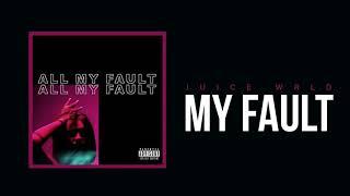 "Juice WRLD ""My Fault"" (Official Audio)"