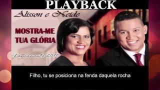 PLAYBACK (LEGENDADO) Mostra-me Tua Glória - Alisson & Neide
