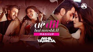 Ae Dil Hai Mushkil Mashup Revisited By DJ Akhil Talreja