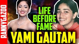 yami gautam biography - Profile, movies, family, age, wiki,childhood & early life - Life Before Fame