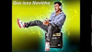 Thiago Brava -  Que isso Novinha