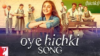 Oye Hichki Song | Hichki | Rani Mukerji | Harshdeep Kaur | Jasleen Royal | Releasing 23rd March 2018