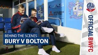 BEHIND THE SCENES | Bury v Bolton