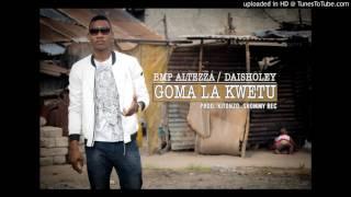 Bmp Altezza feat DaishoLey - Goma La Kwetu (Official Audio)