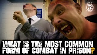 What is the most common form of COMBAT in Prison? - Prison Talk 15.27