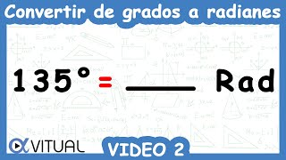 Convertir de grados a radianes ejemplo 2 de 6 | Trigonometría - Vitual