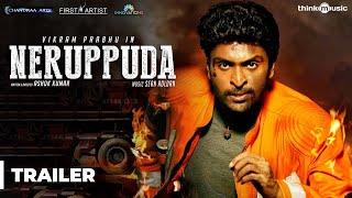 Neruppuda Official Trailer | Vikram Prabhu, Nikki Galrani | Sean Roldan | Ashok Kumar