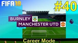 FIFA 18 - Manchester United Career Mode #40: vs. Burnley FC