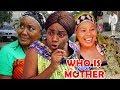 Who Is Your Mother Season 1&2 - Ebere Okaro / Queen Nwokoye  2019 Latest Nigerian Movie