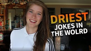 THE DRIEST JOKES YOU
