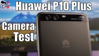 Huawei P10 Plus Camera Test: Sample Photos and Videos
