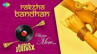Raksha Bandhan | Bhaiya Mere | HD Song Jukebox