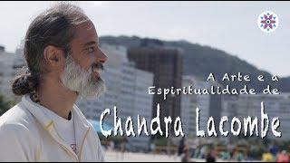 Arte e Espiritualidade: com Chandra Lacombe - Parte 1