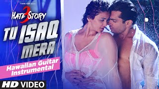 Tu Isaq Mera Song (VIDEO) | Hate Story 3 | (Hawaiian Guitar) Instrumental By Rajesh Thaker